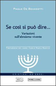 Foto Cover di Se così si può dire... Variazioni sull'ebraismo vivente, Libro di Paolo De Benedetti, edito da EDB