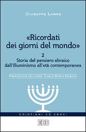 «Ricordati dei giorni del mondo». Vol. 2: Storia del pensiero ebraico dall'illuminismo all'età contemporanea.