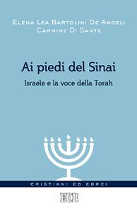 Libro Ai piedi del Sinai. Israele e la voce della Torah Elena L. Bartolini De Angeli , Carmine Di Sante