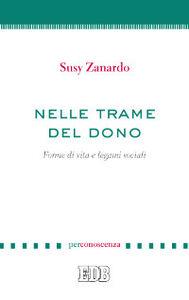 Libro Nelle trame del dono. Forme di vita e legami sociali Susy Zanardo