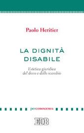 La dignità disabile. Estetica giuridica del dono e dello scambio
