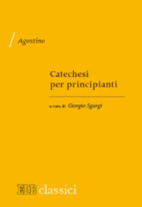 Foto Cover di Catechesi per principianti, Libro di Agostino (sant'), edito da EDB
