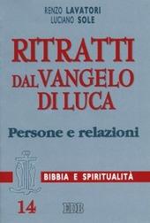 Ritratti dal Vangelo di Luca. Persone e relazioni
