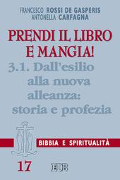 Prendi il libro e mangia!. Vol. 3/1: Dall'esilio alla nuova alleanza: storia e profezia.
