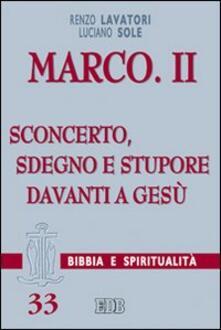 Marco. Vol. 2: Sconcerto, sdegno e stupore davanti a Gesù. - Renzo Lavatori,Luciano Sole - copertina