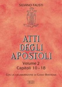 Libro Atti degli Apostoli. Vol. 2: Capitoli 10-18. Silvano Fausti