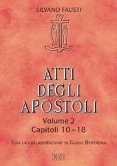 Atti degli Apostoli. Vol. 2: Capitoli 10-18.