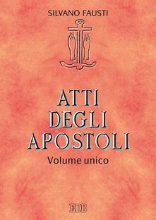 Rallydeicolliscaligeri.it Atti degli apostoli. Volume unico Image
