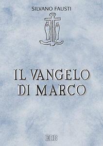 Il Vangelo di Marco - Silvano Fausti - copertina