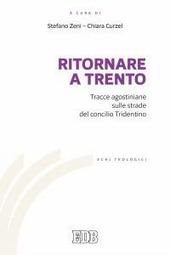 Ritornare a Trento. Tracce agostiniane sulle strade del Concilio tridentino