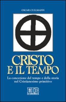 Tegliowinterrun.it Cristo e il tempo. La concezione del tempo e della storia nel Cristianesimo primitivo Image