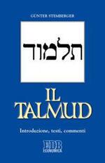 Il Talmud. Introduzione, testi, commenti