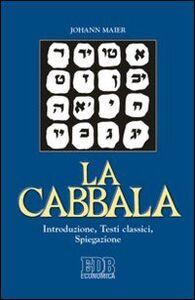 Foto Cover di La cabbala. Introduzione, testi classici, spiegazione, Libro di Johann Maier, edito da EDB
