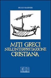 Foto Cover di Miti greci nell'interpretazione cristiana, Libro di Hugo Rahner, edito da EDB