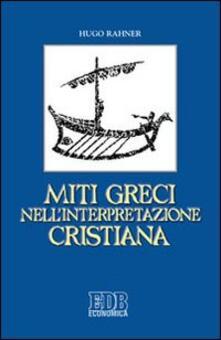 Miti greci nell'interpretazione cristiana - Hugo Rahner - copertina