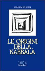 Libro Le origini della Kabbalà Gershom Scholem