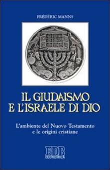 Capturtokyoedition.it Il giudaismo e l'Israele di Dio. L'ambiente del Nuovo Testamento e le origini cristiane Image