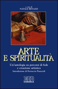 Arte e spiritualità. Un'antologia su percorsi di fede e creazione artistica