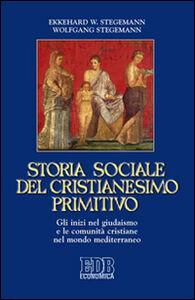 Libro Storia sociale del cristianesimo primitivo. Gli inizi nel giudaismo e le comunità cristiane nel mondo mediterraneo Ekkehard W. Stegemann , Wolfgang Stegemann