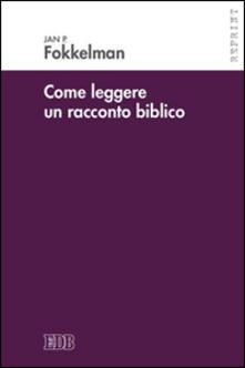 Come leggere un racconto biblico - Jan P. Fokkelman - copertina