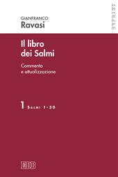Il libro dei Salmi. Commento e attualizzazione. Vol. 1: Salmi 1-50.