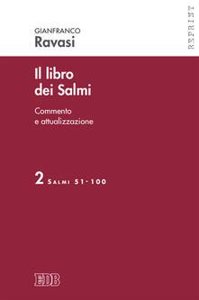 Il libro dei Salmi. Vol. 2: Salmi 51-100..pdf