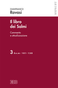 Foto Cover di Il libro dei Salmi. Commento e attualizzazione. Vol. 3: Salmi 101-150., Libro di Gianfranco Ravasi, edito da EDB