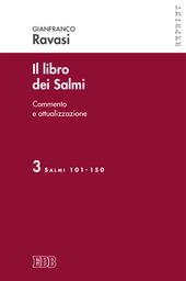 Il libro dei Salmi. Commento e attualizzazione. Vol. 3: Salmi 101-150.