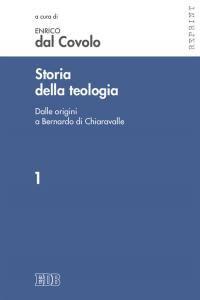 Foto Cover di Storia della teologia. Vol. 1: Dalle origini a Bernardo di Chiaravalle., Libro di  edito da EDB