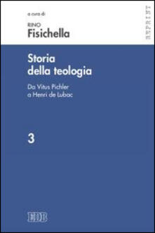 Nordestcaffeisola.it Storia della teologia. Vol. 3: Da Vitus Pichler a Henri de Lubac. Image