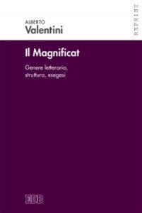 Libro Il Magnificat. Genere letterario, struttura, esegesi Alberto Valentini