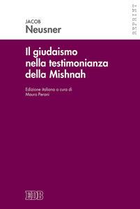 Il giudaismo nella testimonianza della Mishnah - Jacob Neusner - copertina