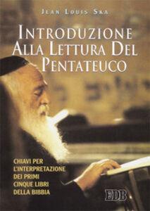 Libro Introduzione alla lettura del Pentateuco. Chiavi per l'interpretazione dei primi cinque libri della Bibbia Jean-Louis Ska