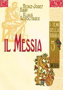 Foto Cover di Il Messia, Libro di Heinz-Josef Fabry,Klaus Scholtissek, edito da EDB