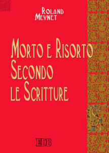 Foto Cover di Morto e risorto secondo le Scritture, Libro di Roland Meynet, edito da EDB