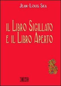 Foto Cover di Il libro sigillato e il libro aperto, Libro di Jean-Louis Ska, edito da EDB