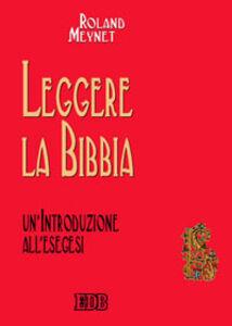 Foto Cover di Leggere la Bibbia. Un'introduzione all'esegesi, Libro di Roland Meynet, edito da EDB