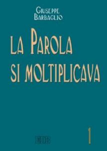 Libro La Parola si moltiplicava Giuseppe Barbaglio
