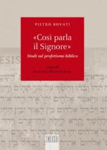 Foto Cover di «Così parla il Signore». Studi sul profetismo biblico, Libro di Pietro Bovati, edito da EDB