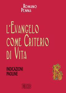 Libro L' evangelo come criterio di vita. Indicazioni paoline Romano Penna