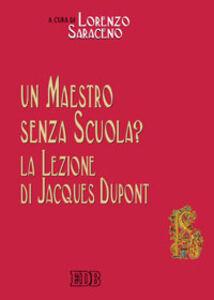 Foto Cover di Un maestro senza scuola? La lezione di Jacques Dupont, Libro di  edito da EDB