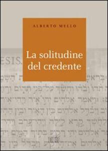 Libro La solitudine del credente Alberto Mello