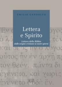 Libro Lettera e Spirito. Lettura della Bibbia dalle origini cristiane ai nostri giorni Emilio Gandolfo