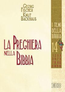 Foto Cover di La preghiera nella Bibbia, Libro di AA.VV edito da EDB