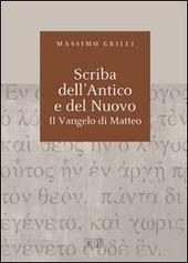 Scriba dell'Antico e del Nuovo. Il Vangelo di Matteo. Atti del Convegno (Camaldoli, 29 giugno-3 luglio 2009)