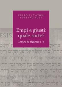 Foto Cover di Empi e giusti: quale sorte? Lettura di Sapienza 1-6, Libro di Renzo Lavatori,Luciano Sole, edito da EDB