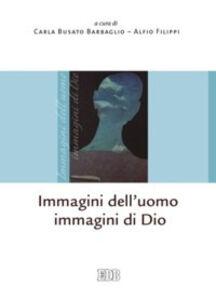 Foto Cover di Immagini dell'uomo immagini di Dio, Libro di  edito da EDB