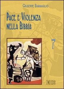 Libro Pace e violenza nella Bibbia Giuseppe Barbaglio