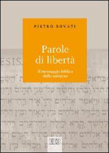 Libro Parole di libertà. Il messaggio biblico della salvezza Pietro Bovati