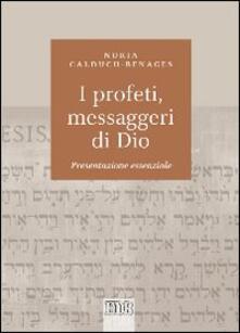 Voluntariadobaleares2014.es I profeti, messaggeri di Dio. Presentazione essenziale Image